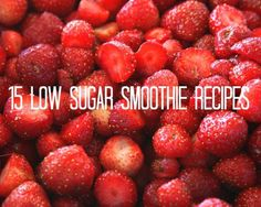 15 Low Sugar Smoothie Recipes. I love smoothies, but they are so packed with sugar!! *** never mind - just read all of these and they pretty much all have sweeteners added . Yuck. ***