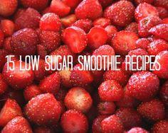 15 Low Sugar Smoothie Recipes