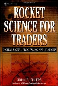awesome John Ehlers book Rocket Science for Traders?
