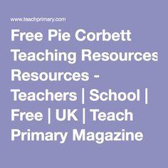Free Pie Corbett Teaching Resources - Teachers | School | Free | UK | Teach Primary Magazine Talk 4 Writing, Writing Ideas, Primary Teaching, Primary School, Learning Resources, Teacher Resources, Pie Corbett, Free Lesson Plans, School Lessons