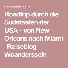 Roadtrip durch die Südstaaten der USA – von New Orleans nach Miami | Reiseblog Woanderssein