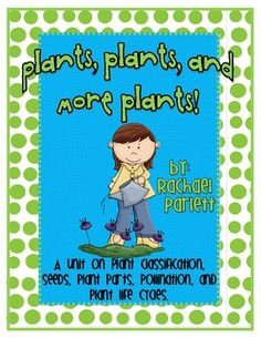 Plant Unit (Lessons, Worksheets, Assessments, Game, Bulletin Board)
