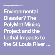 Environmental Disaster? The PolyMet Mining Project and the Lethal Impacts to the St Louis River Watershed and Lake Superior  |  Global Research - Centre for Research on Globalization