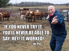Words of wisdom from dr. Pol