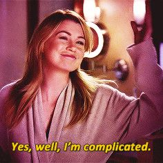 Yes, well, I'm complicated. Luv Mer/ Der!!!