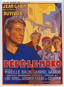 Pepe le Moko. (French) Jean Gabin Babriel Babrio, Saturnin Fabre, Fernand Charpin. Directed by Julien Duvivier. (Considered predecessor of Noir.) 1937