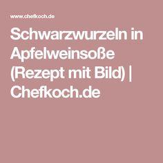 Schwarzwurzeln in Apfelweinsoße (Rezept mit Bild) | Chefkoch.de