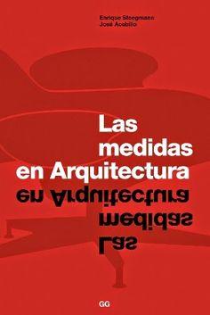 Las medidas en arquitectura / Enrique Steegmann, José Acebillo. Gustavo Gili, Barcelona [etc.] : 2008. 190 p. : il. ISBN 9788425222375 Arquitectura -- Composición, proporciones, etc. Espacio (Arquitectura) Sbc Aprendizaje A-72.013 MED http://millennium.ehu.es/record=b1540778~S1*spi