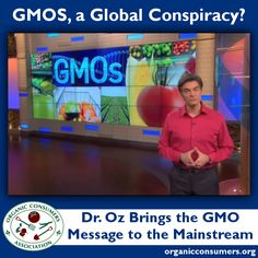 We don't always see eye-to-eye with Dr. Oz, on GMOs and other issues. But, we salute his attempt to take the GMO message mainstream and educate consumers on how to go GMO-free. Watch the video here: http://orgcns.org/1lZIFAW