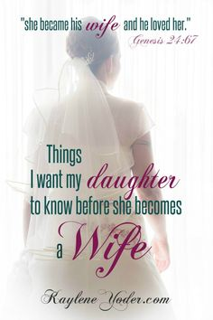 Things I Want my Daughter to Know Before Becoming a Wife -