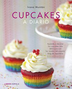 """Aprende a preparar y decorar tus cupcakes con las recetas de Ivana Muntán, la creadora del blog y tienda online """"Cupcakes a diario"""", que también ofrece cursos y tutoriales para iniciarse en el arte de la repostería. http://www.planetadelibros.com/cupcakes-a-diario-libro-112710.html"""