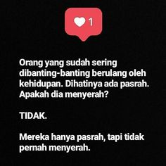 Text Quotes, Jokes Quotes, Life Quotes, Reminder Quotes, Self Reminder, Muslim Quotes, Islamic Quotes, Sabar Quotes, Cinta Quotes