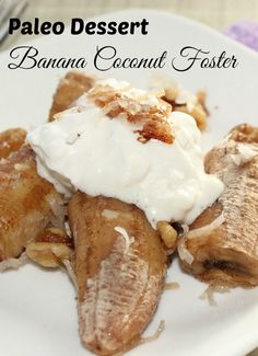 Paleo Desserts: Paleo Banana Coconut Foster #sponsored