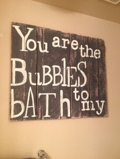 Reclaimed Pallet Sign You Are The Bubbles to My by TwoChicsJunk