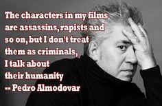 Film Director Quotes - Pedro Almodovar - Movie Director Quotes #almodovar