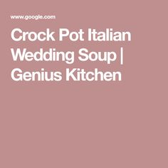 Crock Pot Italian Wedding Soup | Genius Kitchen