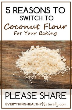 5 Reasons to Switch To Coconut Flour For Your Baking