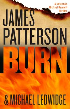 BURN, next book in the Michael Bennett series, is on sale 9/29/14.