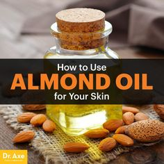 How to Use Almond Oil for Your Skin & Overall Health - Dr. Axe