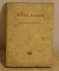 Rafael Alberti wiersze wybrane Państwowy Instytut Wydawniczy 1986 r.