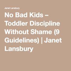 No Bad Kids – Toddler Discipline Without Shame (9 Guidelines)   Janet Lansbury