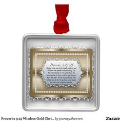 Shop Proverbs Wisdom Gold Christian Bible Quote Metal Ornament created by Personalize it with photos & text or purchase as is! Gift From Heaven, Proverbs 3, Bible Quotes, Silver Color, I Am Awesome, Wisdom, Christian, Ornaments, Metal