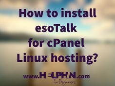 How to install esotalk on cpanel linux hosting?