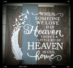 When Someone We Love.... Hand Painted Signs, When Someone, Our Love, Chalkboard Quotes, Art Quotes