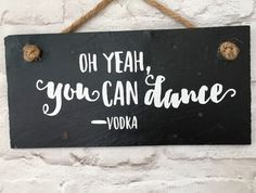 Vodka quote. Vodka sign. Vodka slate by Lilybelshomedecor on Etsy