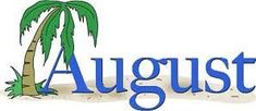 August Clipart To Print - August Clipart, School. Birthday Chart Classroom, Birthday Charts, Hello August Images, August Pictures, August Events, Welcome August, August Wallpaper, August Quotes
