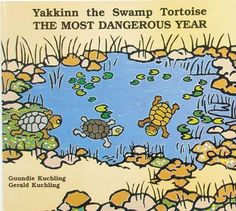 Yakkinn the Swamp Tortoise : The Most Dangerous Year - Gerald Kuchling