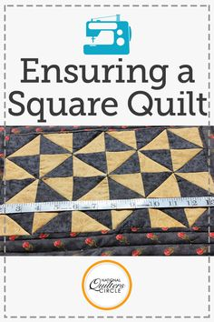 "Ensuring a Square Quilt | Do you want a ""square quilt""? That is not to say that your quilt is literally a square shape (unless of course you want it to be a square shape); what this means is that your quilt will lie perfectly flat with no puckers, tucks, or unwanted pleating after it has been quilted. So how do you achieve this? Here are some helpful hints."