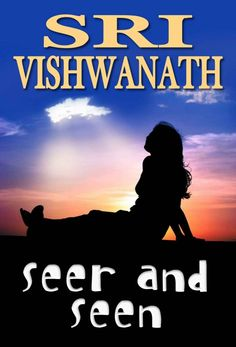 Seer and Seen by Sri Vishwanath on StoryFinds - Daily Deal - 99¢ Kindle - ancient wisdom and spirituality self-help boo