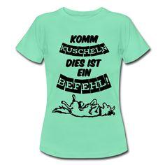 Komm Kuscheln - Dies ist ein Befehl! Lustige Shirts und Geschenke, nicht nur für Hundefreunde. Kuscheln erlaubt! #kuscheln #hund #hunde #tier #tiere #haustier #haustiere #liebe #freundschaft #lieben #humor #fun #winter #sprüche #shirts #geschenke #weihnachten