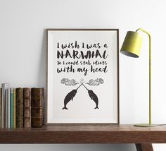 I Wish I was a Narwhal Print | Narwhal | Art Print | Home Decor | Kitchen Wall Art | Funny Art | Fuzzy and Birch | typography art