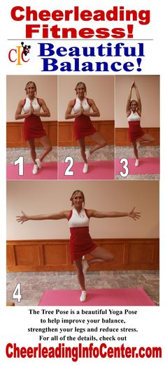 The Tree Pose is a perfect pose for cheerleaders to improve their balance, increase their leg strength as well as reduce stress.  For all of the details, check out CheerleadingInfoCenter.com