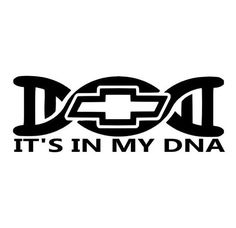 Chevy It's in my dna decal chevrolet Truck Stickers, Truck Decals, Vinyl Decals, Chevy Stickers, Funny Stickers, Vintage Chevy Trucks, Lifted Chevy Trucks, Chevy 4x4, Chevy Stepside
