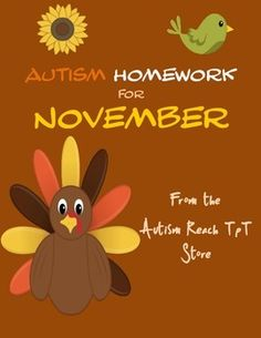 "Worksheets that can be provided to students for homework during the month of November.   Also included are 4 ""Weekender"" sheets with parent tips for the weekend and picture cards for home use.   http://www.teacherspayteachers.com/Store/Autism-Reach"