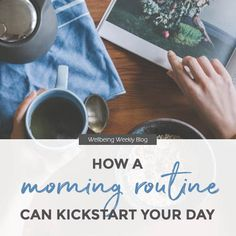 How A Morning Routine Can Kickstart Your Day – Wellbeing Weekly Lunch Recipes, Smoothie Recipes, Vegan Recipes, Habits Of Successful People, Life Advice, Best Self, Healthy Tips, Business Tips, Relationship Goals