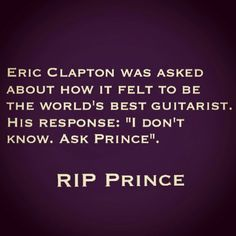 "Eric Clapton was asked about how it felt to be the world's best guitarist. Ask Prince"". Music Love, Music Is Life, Minions, Prince Quotes, Best Guitarist, Prince Purple Rain, Roger Nelson, Prince Rogers Nelson, Purple Reign"