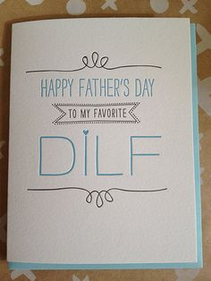 """Happy Father's Day to my favorite DILF"" card - click thru 8 more Father's Day gifts to make Dad laugh"