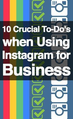 10 Crucial To-Do's when Using Instagram for Business (scheduled via http://www.tailwindapp.com?utm_source=pinterest&utm_medium=twpin&utm_content=post10598822&utm_campaign=scheduler_attribution)