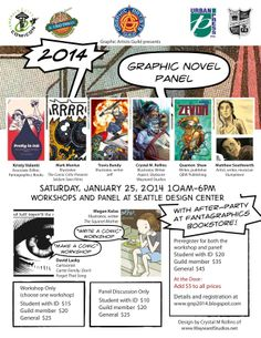 "Graphic Artists Guild presents the 4th annual Graphic Novel Panel January 25, 2014 at the Seattle Design Center with an after-party at Fantagraphics Bookstore. Sign up for either ""Make Your Own Comic"" or ""Writing for Comics"" in the morning. Learn the ins and outs of creating and publishing the Graphic Novel in the afternoon. Hang out with the panelists at Fantagraphics Bookstore in the evening."