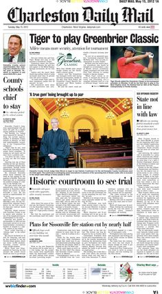 The Daily Mail on Tuesday leads with the news that this year's Greenbrier Classic field will include four-time Masters champion Tiger Woods. Featured is a story about a historic Kanawha County courtroom that will be used for the high-profile sniper case that baffled authorities in 2003.