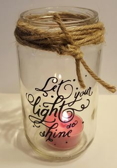 Let your light so shine.. glass jar with twine accent and black vinyl design...glass candle holder by KimmsHomeDecor on Etsy
