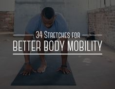"""""""34 Stretches for Better Body Mobility."""" Mazlo's James Kilgallon, Certified Strength & Conditioning Specialist, provides expert fitness instructions to help keep your body mobile, flexible, and strong. Illustrations by Vicky Timón. BLOG."""