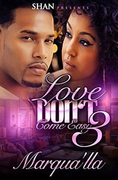 Love Don't Come Easy 3 by Marqua'lla http://www.amazon.com/dp/B00ZPPZWI0/ref=cm_sw_r_pi_dp_2R5Fvb1B0CTYB