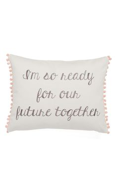 """This adorable accent pillow that says """"I'm so ready for our future together"""" will make a fantastic wedding shower or housewarming gift for the newly married couple."""
