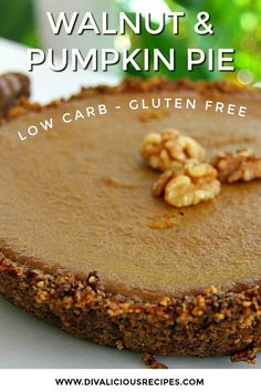 Low Carb Walnut & Pumpkin Pie – Divalicious Recipes This low carb walnut pumpkin pie has a crust made of ground walnuts with a dash of coconut. It's also gluten free and Paleo. Dessert Sans Gluten, Gluten Free Desserts, Dessert Recipes, Keto Desserts, Holiday Desserts, Dessert Ideas, Paleo Dessert, Cookie Recipes, Low Carb Deserts