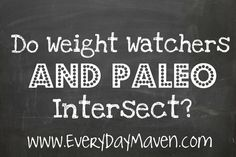 Thoughts on Weight Watchers and Paleo and if they intersect�
